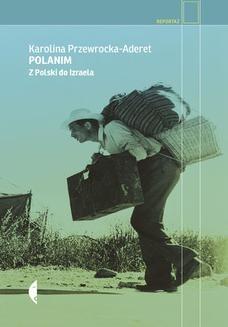 Chomikuj, ebook online Polanim. Z Polski do Izraela. Karolina Przewrocka-Aderet