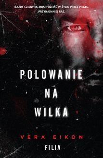 Chomikuj, pobierz ebook online Polowanie na wilka. Vera Eikon
