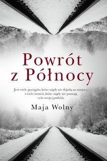 Chomikuj, ebook online Powrót z Północy. Maja Wolny