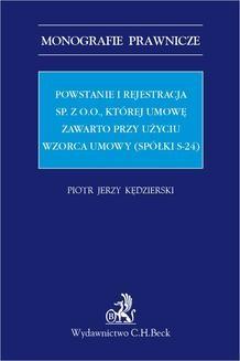 Chomikuj, ebook online Powstanie i rejestracja sp. z o. o. której umowę zawarto przy użyciu wzorca umowy (spółki s-24). Piotr Kędzierski