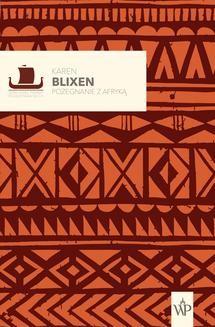 Chomikuj, ebook online Pożegnanie z Afryką. Karen Blixen