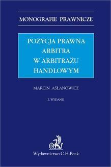 Chomikuj, pobierz ebook online Pozycja prawna arbitra w arbitrażu handlowym. Wydanie 2. Marcin Asłanowicz