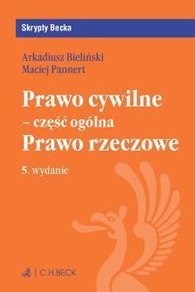 Chomikuj, ebook online Prawo cywilne – część ogólna. Prawo rzeczowe. Wydanie 5. Arkadiusz Krzysztof Bieliński