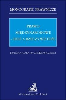 Chomikuj, ebook online Prawo międzynarodowe. Idee a rzeczywistość. Ewelina Cała-Wacinkiewicz