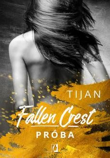 Chomikuj, ebook online Próba. Fallen Crest. Tom 4. Tijan
