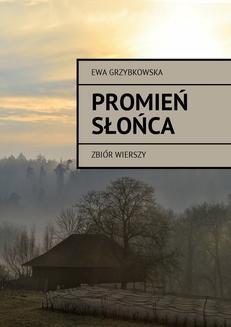 Chomikuj, ebook online Promień słońca. Ewa Grzybkowska