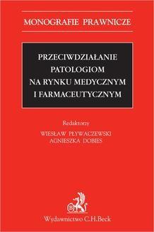 Chomikuj, ebook online Przeciwdziałanie patologiom na rynku medycznym i farmaceutycznym. Agnieszka Dobies