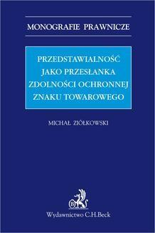 Chomikuj, pobierz ebook online Przedstawialność jako przesłanka zdolności ochronnej znaku towarowego. Michał Ziółkowski