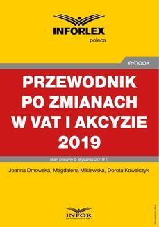 Chomikuj, pobierz ebook online Przewodnik po zmianach w Vat i akcyzie 2019. Magdalena Miklewska