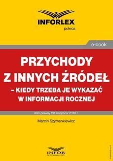 Chomikuj, pobierz ebook online Przychody z innych źródeł – kiedy trzeba je wykazać w informacji rocznej. Marcin Szymankiewicz