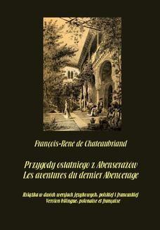 Chomikuj, ebook online Przygody ostatniego z Abenserażów. Les aventures du dernier Abencerage. François-René De Chateaubriand