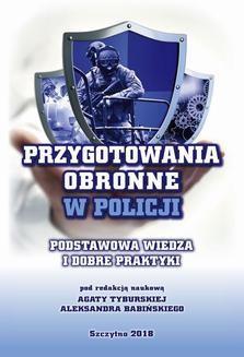 Chomikuj, ebook online Przygotowania obronne w Policji. Podstawowa wiedza i dobre praktyki. Aleksander Babiński