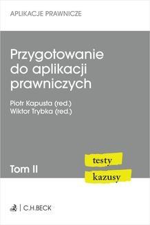 Chomikuj, pobierz ebook online Przygotowanie do aplikacji prawniczych. Testy i kazusy. Tom II. Piotr Kapusta