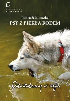 Chomikuj, pobierz ebook online Psy z piekła rodem. odwiedziny w raju. Joanna Sędzikowska