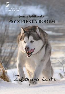 Chomikuj, ebook online Psy z piekła rodem zdobywca świata. Joanna Sędzikowska