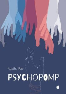 Chomikuj, ebook online Psychopomp. Agatha Rae