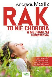 Chomikuj, ebook online Rak to nie choroba a mechanizm uzdrawiania. Andreas Moritz