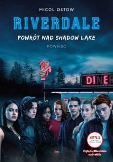 Chomikuj, ebook online Riverdale. Powrót nad Shadow Lake. Tom 2. Micol Ostow
