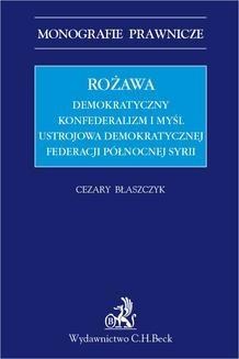 Chomikuj, ebook online Rożawa. Demokratyczny konfederalizm i myśl ustrojowa Demokratycznej Federacji Północnej Syrii. Cezary Błaszczyk