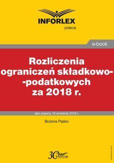 Chomikuj, pobierz ebook online Rozliczenia ograniczeń składkowo-podatkowych za 2018 r.. Bożena Pęśko