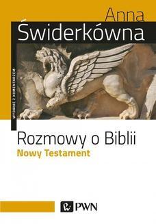 Chomikuj, ebook online Rozmowy o Biblii. Nowy testament. Wydanie z komentarzem. Anna Świderkówna