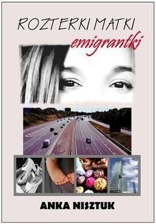 Chomikuj, ebook online Rozterki matki emigrantki. Anka Nisztuk