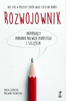 Chomikuj, pobierz ebook online Rozwojownik. Inspirujący poradnik rozwoju osobistego i szczęścia. Aneta Chybicka