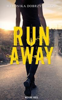 Chomikuj, ebook online Run Away. Weronika Dobrzyniecka