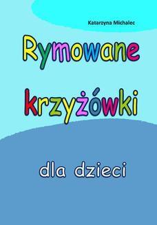 Chomikuj, ebook online Rymowane krzyżówki dla dzieci. Katarzyna Michalec
