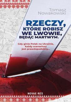 Chomikuj, ebook online Rzeczy, które robisz we Lwowie, będąc martwym. Tomasz Nowakowski