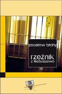 Chomikuj, ebook online Rzeźnik z Niebuszewa. Jarosław Błahy