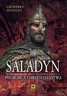 Chomikuj, ebook online Saladyn. Pogromca chrześcijaństwa. Geoffrey Hindley