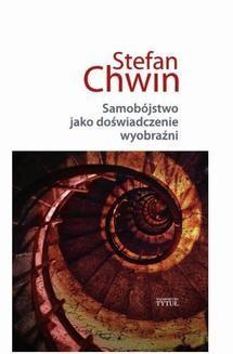 Chomikuj, ebook online Samobójstwo jako doświadczenie wyobraźni. Stefan Chwin