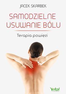 Chomikuj, pobierz ebook online Samodzielne usuwanie bólu. Jacek Skarbek
