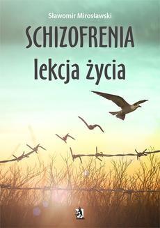 Chomikuj, ebook online Schizofrenia – lekcja życia. Sławomir Mirosławski