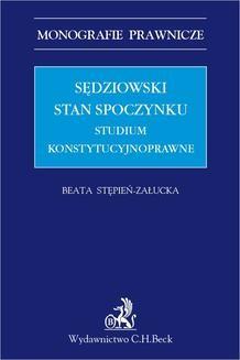 Chomikuj, pobierz ebook online Sędziowski stan spoczynku. Studium konstytucyjnoprawne. Beata Stępień-Załucka