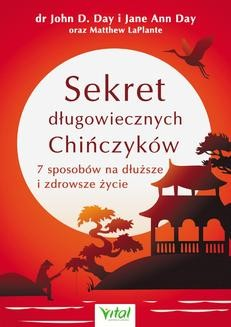Chomikuj, pobierz ebook online Sekret długowiecznych Chińczyków. John D. Day