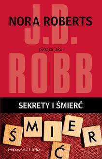 Chomikuj, ebook online Sekrety i śmierć. J.D Robb