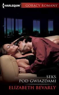 Chomikuj, ebook online Seks pod gwiazdami. Elizabeth Bevarly