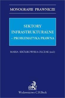 Chomikuj, ebook online Sektory infrastrukturalne – problematyka prawna. Maria Królikowska-Olczak