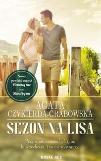 Chomikuj, ebook online Sezon na lisa. Agata Czykierda-Grabowska