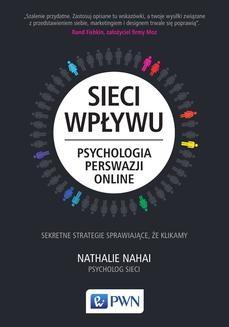 Chomikuj, ebook online Sieci wpływu. Psychologia perswazji online. Nathalie Nahai