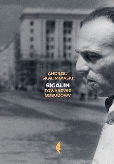 Chomikuj, pobierz ebook online Sigalin. Towarzysz odbudowy. Andrzej Skalimowski