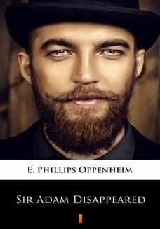 Chomikuj, ebook online Sir Adam Disappeared. E. Phillips Oppenheim