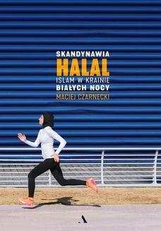 Chomikuj, ebook online Skandynawia halal. Islam w krainie białych nocy. Maciej Czarnecki