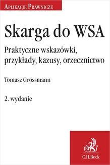 Chomikuj, ebook online Skarga do WSA. Praktyczne wskazówki przykłady kazusy orzecznictwo. Tomasz Grossmann
