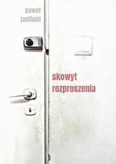 Chomikuj, ebook online Skowyt rozproszenia. Paweł Jasiński