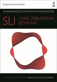 Chomikuj, pobierz ebook online SLI i inne zaburzenia językowe. Grażyna Krasowicz-Kupis