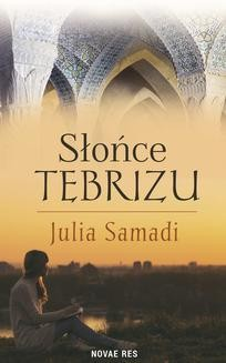 Chomikuj, ebook online Słońce Tebrizu. Julia Samadi