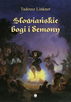 Chomikuj, ebook online Słowiańskie bogi i demony. Z rękopisu Bronisława Trentowskiego. Tadeusz Linkner